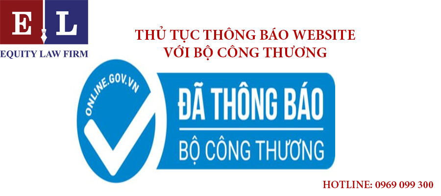 THỦ TỤC THÔNG BÁO WEBSITE VỚI BỘ CÔNG THƯƠNG